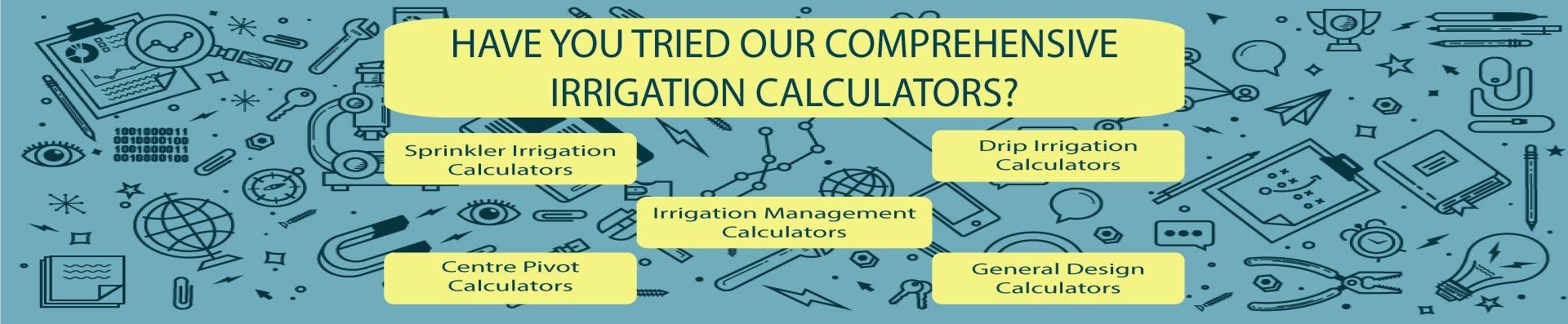 Comprehensive irrigation calculators